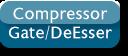 Compressor/Gate/DeEsser